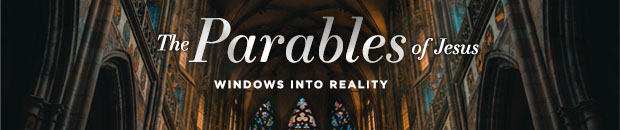 Parables of Jesus: Windows into Reality